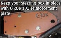 C-ROK's XJ steering box reinforcement plate