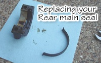 Replacing your rear main seal