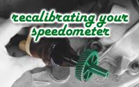 Recalibrating your speedometer