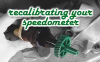 Recalibrating your speedometer