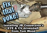 Installing JB's SYE kit and Tom Wood's CV driveshaft